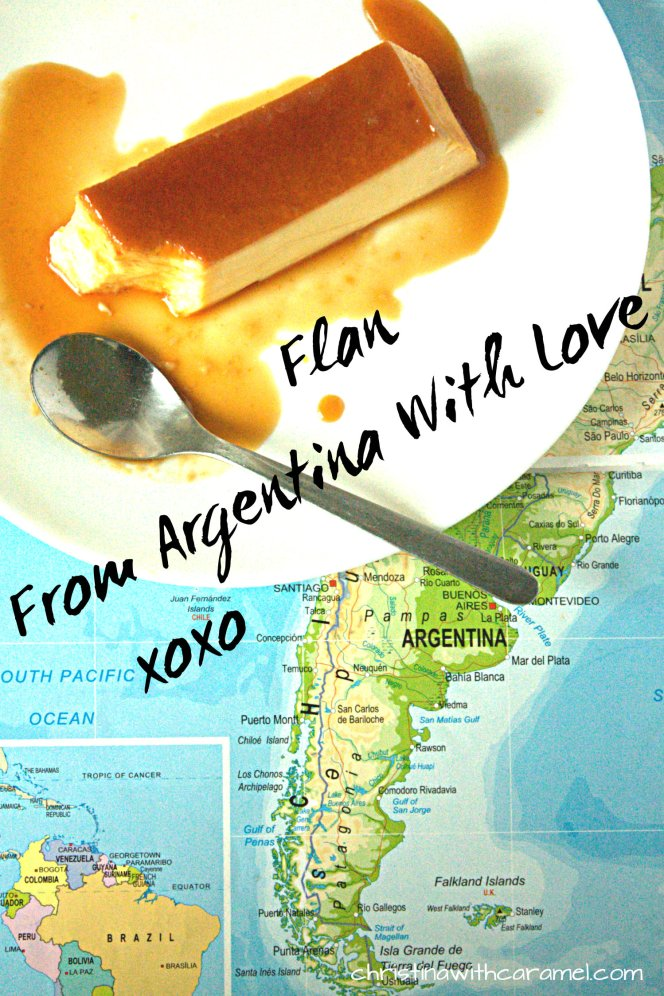 From Argentina with Love Flan | Christina with Caramel
