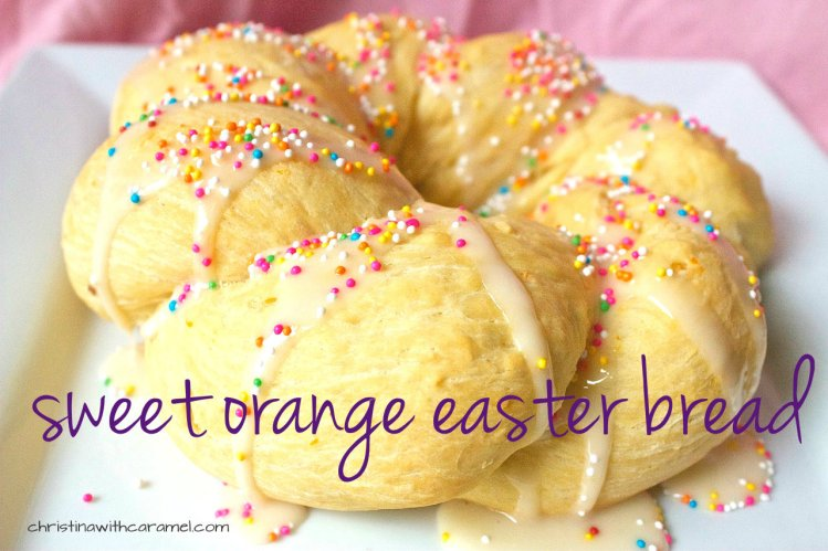 Sweet Orange Easter Bread | Christina with Caramel