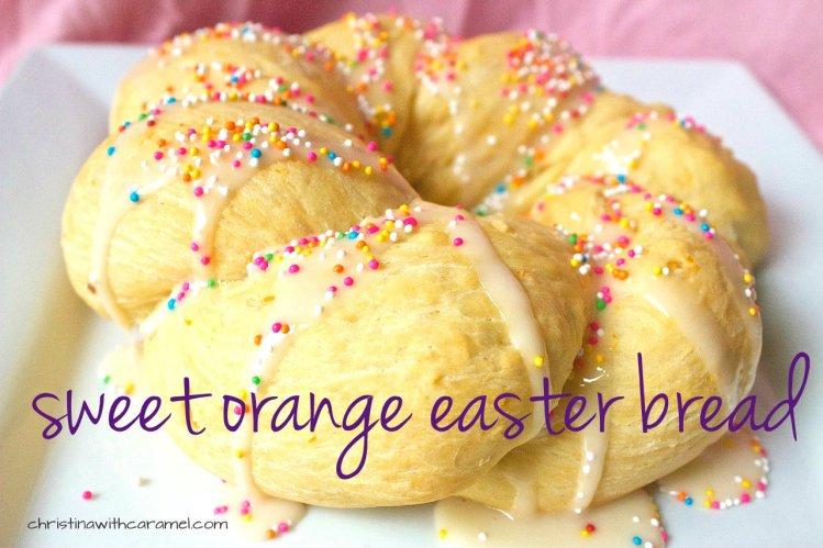 Sweet Orange Easter Bread   Christina with Caramel